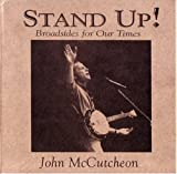 Stand Up!...Broadsides for Our Times - Stand Up!...broadsides For Our Times