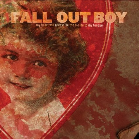Fall Out Boy - My Heart Will Always Be the B-Side to My Tongue [EP] Disc 1 - Zortam Music