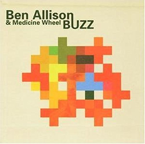 Ben Allison and Medicine Wheel: Buzz