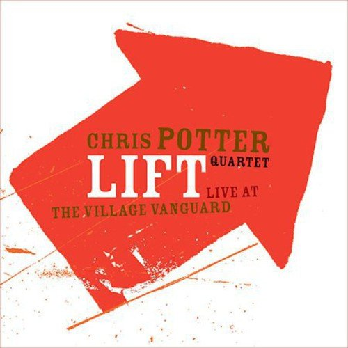 Chris Potter Quartet: Lift: Live At The Village Vanguard