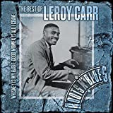 Pochette de l'album pour The Best of Leroy Carr: Whiskey Is My Habit, Good Women Is All I Crave (disc 1)