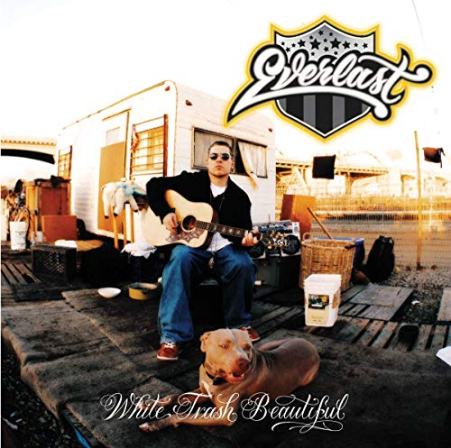 Everlast - White Trash Beautiful Lyrics - Zortam Music