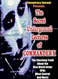 The Secret Underground Lectures of Commander X.