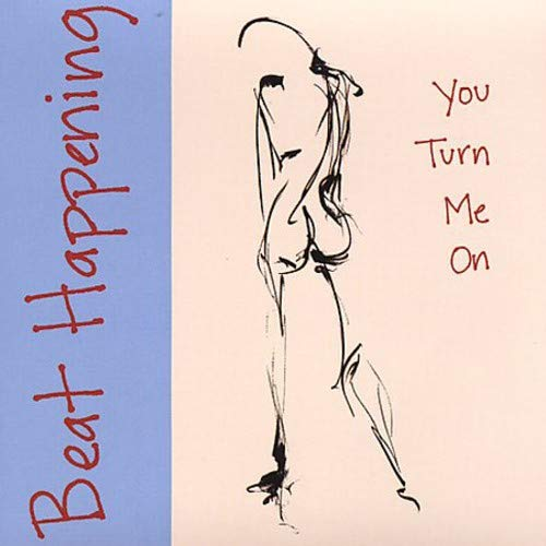 Cover of You Turn Me On by Beat Happening