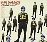 The Fall - 50,000 Fall Fans Can&#039;t Be Wrong: 39 Golden Greats