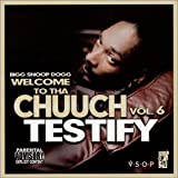 album art to Welcome to tha Chuuch, Volume 6: Testify