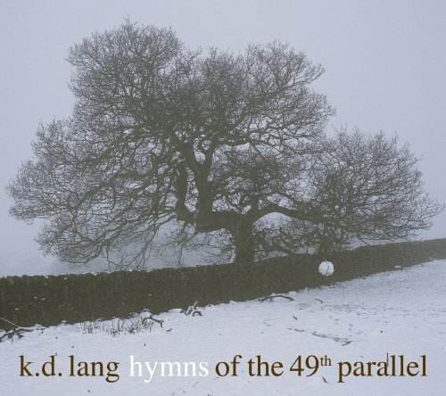 k.d. lang - Hymns of the 49th Parallel - Zortam Music