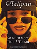 Aaliyah:So Much More Than a Woman