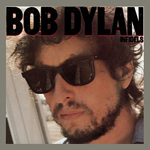 Bob Dylan - Infidels (with Mark Knopfler) - Zortam Music