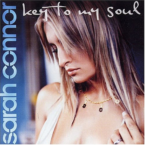 Sarah Connor - Key to My Soul - Zortam Music