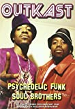 Outkast:Psychedelic Funk Soul Brother