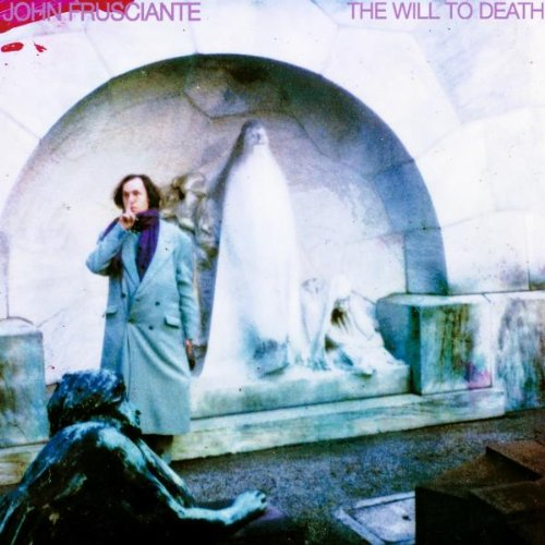 John Frusciante - The Will To Death - Zortam Music