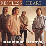 Restless Heart - Super Hits