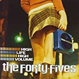 the forty fives - high life high