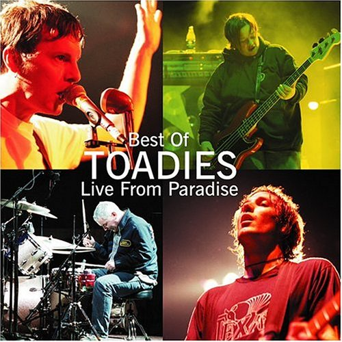 Best Of Toadies: Live From Paradise