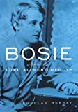 Bosie : The Man, The Poet, The Lover of Oscar Wilde