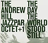 Andrew Hill Jazzpar Octet + 1: The Day the World Stood Still