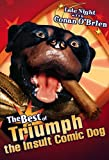 Late Night with Conan O'Brien - The Best of Triumph the Insult Comic Dog - movie DVD cover picture