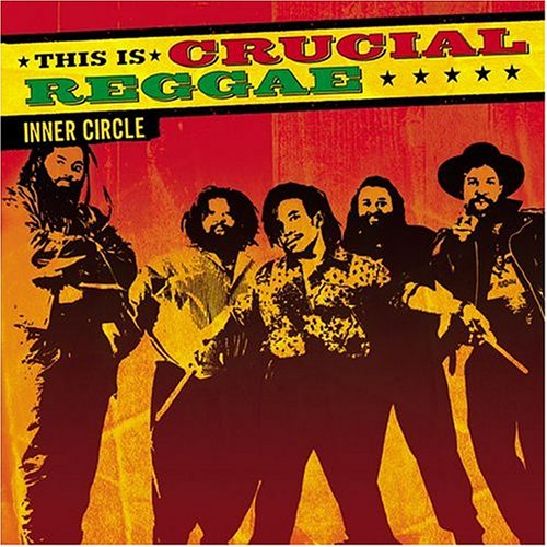 Inner Circle - This Is Crucial Reggae (Rm) - Zortam Music