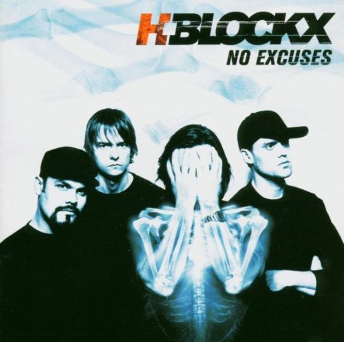 H-Blockx - No Excuses - Zortam Music