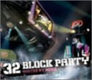 32 BLOCK PARTY hosted by MURO