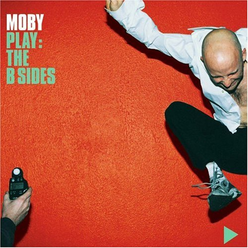 Moby - Play: The B Sides - Zortam Music