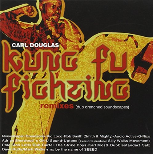 CARL DOUGLAS - Kung Fu Fighting - Remixes: Dub Drenched Soundscapes - Zortam Music