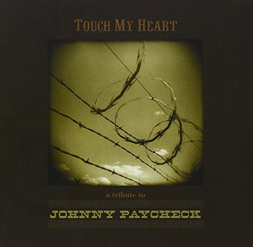 Touch My Heart: A Tribute to Johnny Paycheck