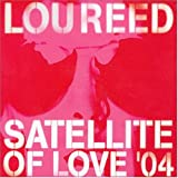 Satellite of Love 2004