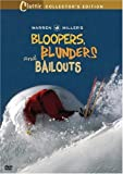 Bloopers Blunders and Bailouts