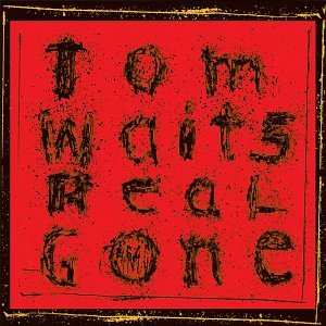 Tom Waits - Real Gone - Zortam Music