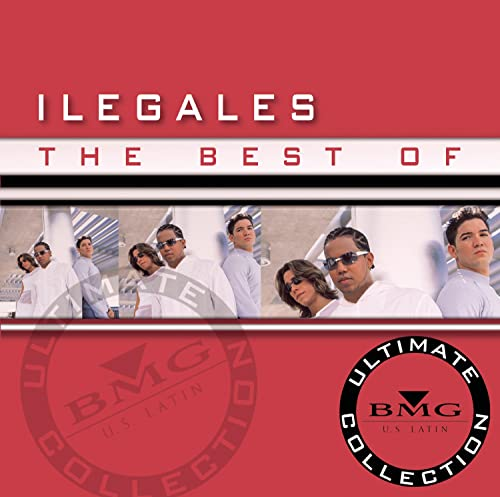 Ilegales - The Best of Ilegales: Ultimate Collection - Zortam Music