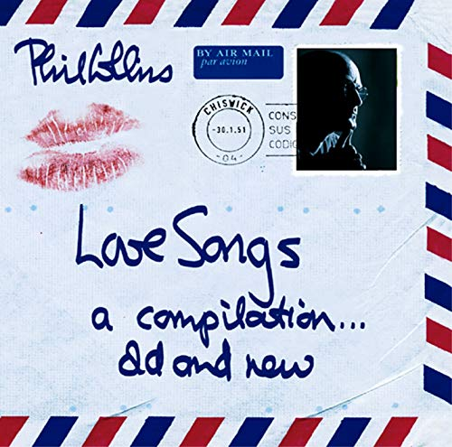Phil Collins - Love Songs. A Compilation ... Old & New - Zortam Music
