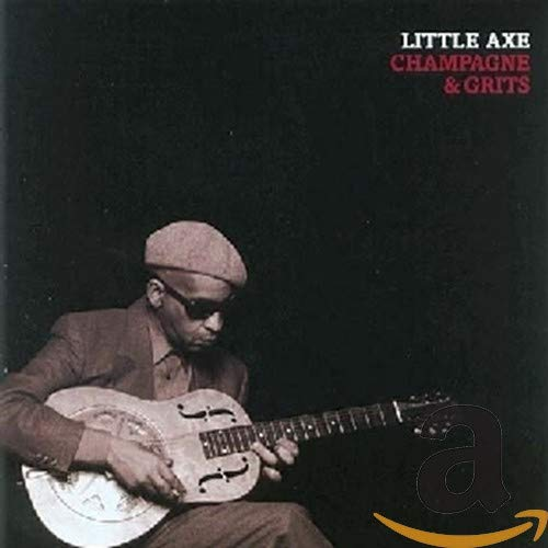 little axe - champagne and grits