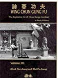 Wing Chun Gung Fu Volume 3 by Randy Williams