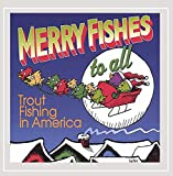 Just Because, Mrs. Claus - Trout Fishing In America