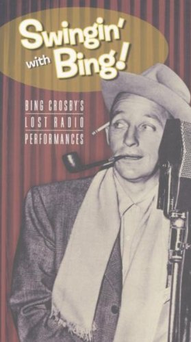 "Read ""Swingin' With Bing: Bing Crosby's Lost Radio Performances"""
