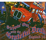 Cover of Steppin' Out with the Grateful Dead: England '72