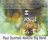 Paul Dunmall Moksha Big Band: I Wish You Peace