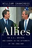 Allies: The U.S., Britain, and Europe, and the War in Iraq