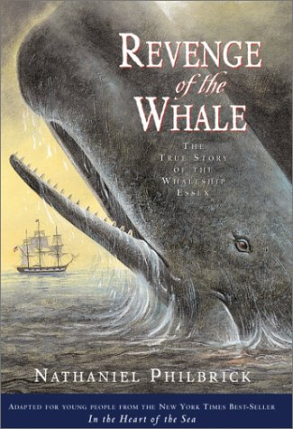 [Revenge of the Whale: The True Story of the Whaleship Essex]