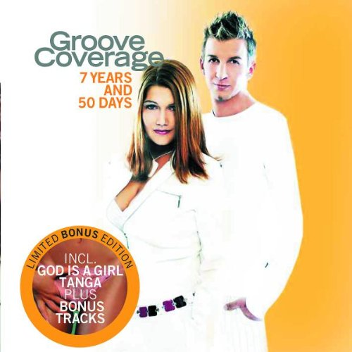 Groove Coverage - 7 Years and 50 Days (Limited Edition) - Zortam Music