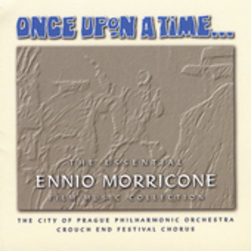 Ennio Morricone - Once Upon A Time.... The Essential Ennio Morricone Film Music Collection - Zortam Music
