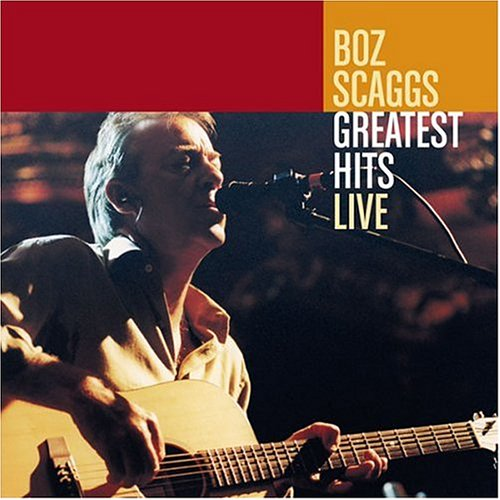 Boz Scaggs - Greatest Hits Live - Zortam Music