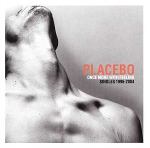 Placebo - once more with feeling (singles 1996-2004) - Zortam Music