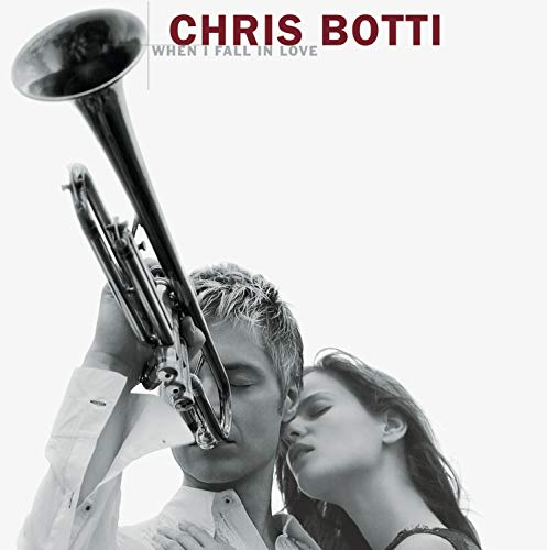Chris Botti - When I Fall In Love - Zortam Music