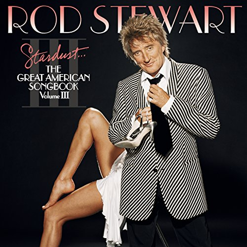 Rod Stewart - Stardust...The Great American Songbook - Zortam Music