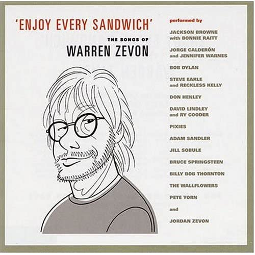 Enjoy Every Sandwich: Songs Of Warren Zevon compilation