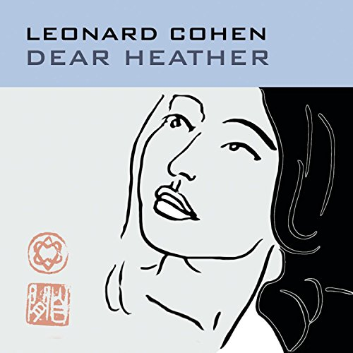 Leonard Cohen - Dear Heather Lyrics - Zortam Music