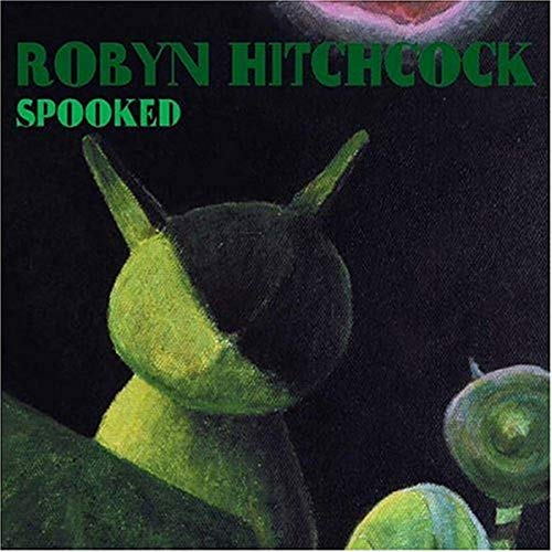 robin hitchcock - spooked